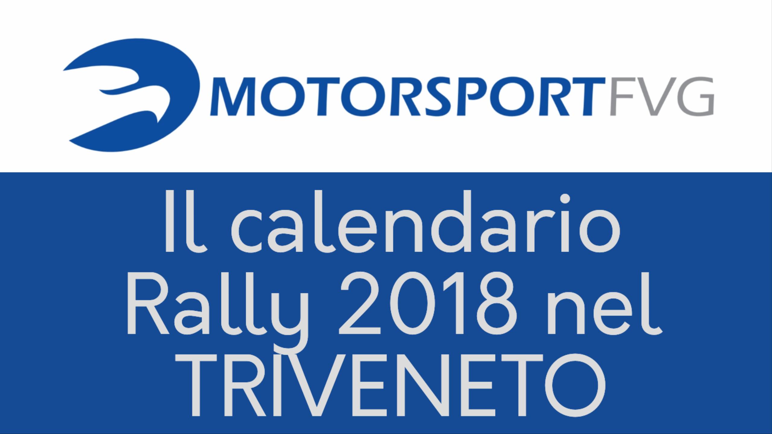 Calendario Veneto.Il Calendario Aci Sport 2018 Dei Rally Nel Triveneto Ben